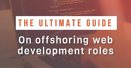 The ultimate guide on offshoring web development roles