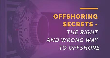 Offshoring secrets - the right and wrong way to offshore
