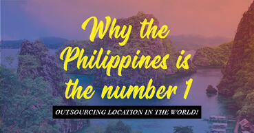 Why the Philippines is the number 1 outsourcing location in the World!