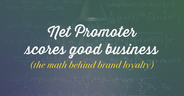 Net Promoter scores good business (the math behind brand loyalty)