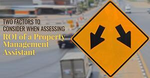 Two factors to consider when assessing the ROI of a Property Management Assistant