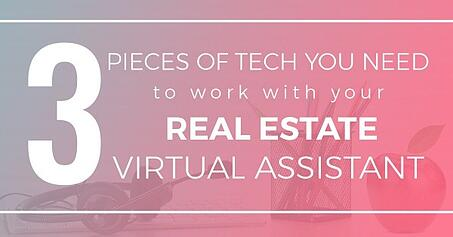 The 3 pieces of tech you need to work with your real estate virtual assistant