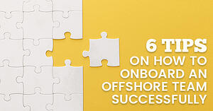 6 tips on how to onboard an offshore team successfully