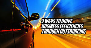 3 ways to drive business efficiencies through outsourcing