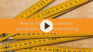 How to measure customer satisfaction in a remote