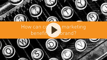 How can content marketing benefit your brand?