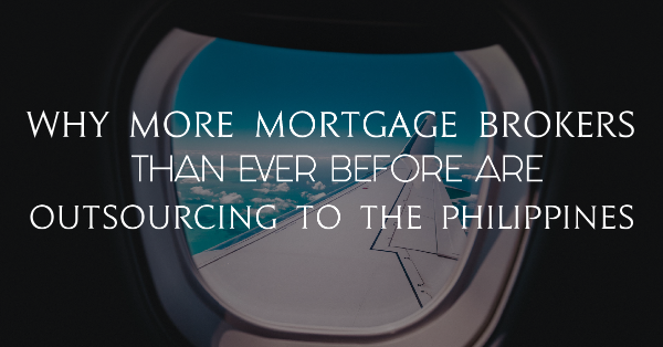 2018-03-18_Why more Mortgage Brokers than ever before are Outsourcing to The Philippines thumbnail