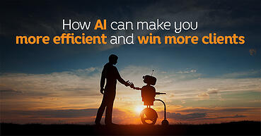 How AI Can Make You More Efficient And Win More Clients