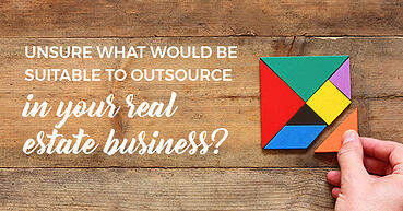Unsure what would be suitable to outsource in your real estate business?