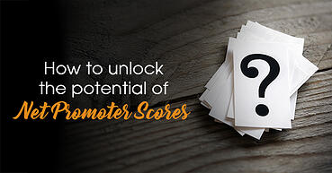 How to unlock the potential of Net Promoter Scores