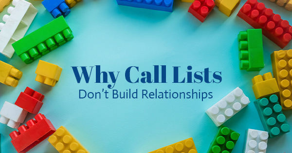 Why Call Lists Don't Build Relationships