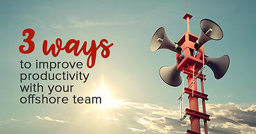 3 Ways to improve productivity with your offshore team