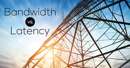 Bandwidth vs. Latency