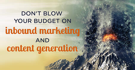 Don't blow your startup budget on inbound marketing and content generation