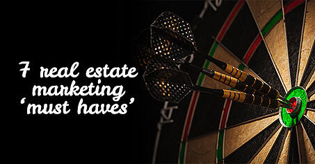 7 real estate marketing 'must haves'