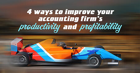 4 ways to improve your accounting firm's productivity and profitability