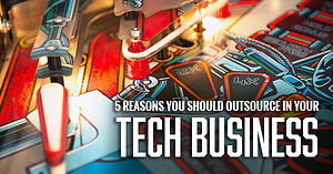 5 reasons you should outsource in your tech business