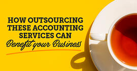 How outsourcing these accounting services can benefit your business