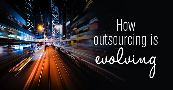 How outsourcing is evolving