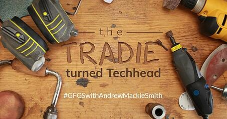 The Tradie turned Techhead