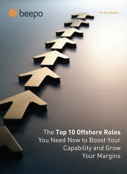 The Top 10 Offshore Roles You Need Now to Boost Your Capability and Grow Your Margins