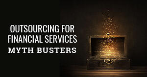 Outsourcing for Financial Services: Myths busted