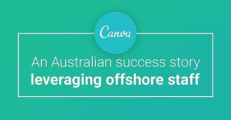 Canva - an Australian success story leveraging offshore staff