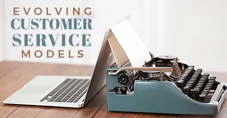 Evolving Customer Service Models