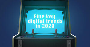 Five key digital trends in 2020