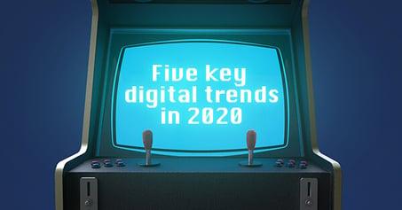 Five key digital trends in 2020