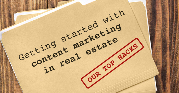 getting started with content marketing in real estate