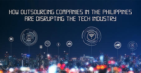 How outsourcing companies in the Philippines are disrupting the tech industry