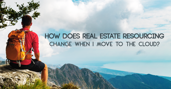 How does Real Estate resourcing change when I move to The Cloud