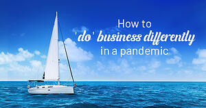 How to 'do' business differently in a pandemic
