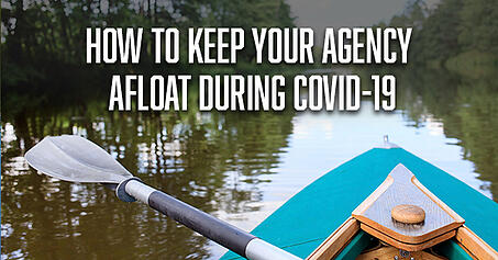 How to keep your agency afloat during COVID-19