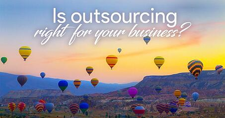 Is outsourcing right for your business?