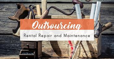 Property management: outsourcing rental repair and maintenance