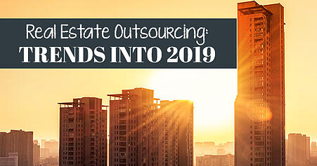 Real Estate Industry Outsourcing: Trends into 2019