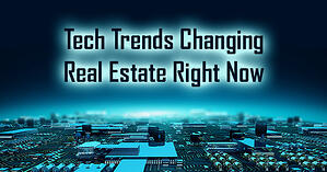 The Tech Trends Changing Real Estate Right Now