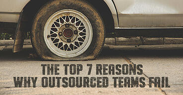 The top 7 reasons why outsourced teams fail