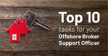 Top 10 tasks for your offshore Broker Support Officer