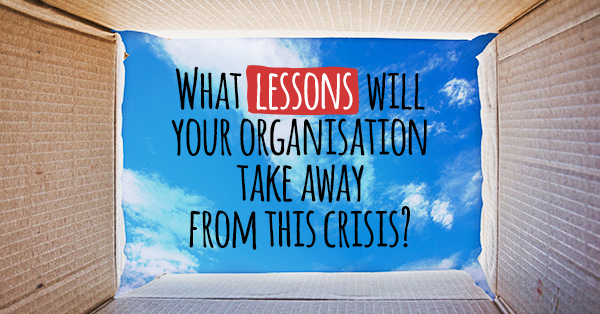 What lessons will your organisation take away from the covid-19 crisis