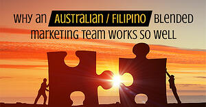 Why an Australian / Filipino blended marketing team works so well