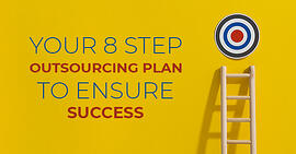 Your 8 step outsourcing plan to ensure success