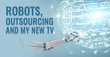Robots, outsourcing and my new TV