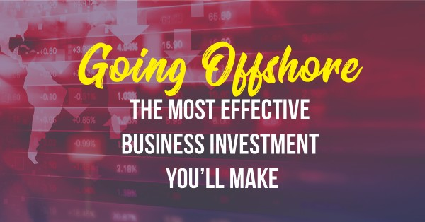 Going offshore: the most effective business investment you'll make