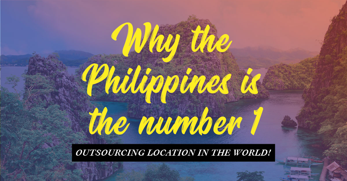 Why the Philippines is the number 1 outsourcing location in the World