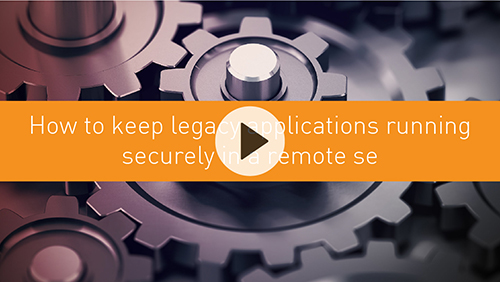 How to keep legacy applications running securely in a remote setting