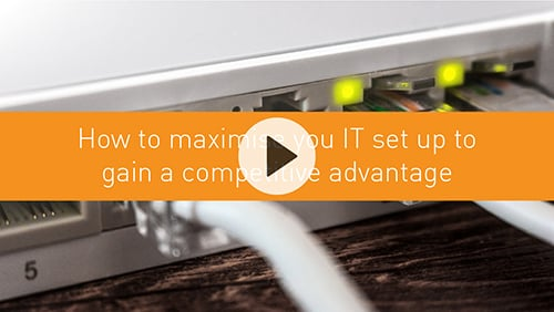 How to maximise you IT set up to gain a competitive advantage