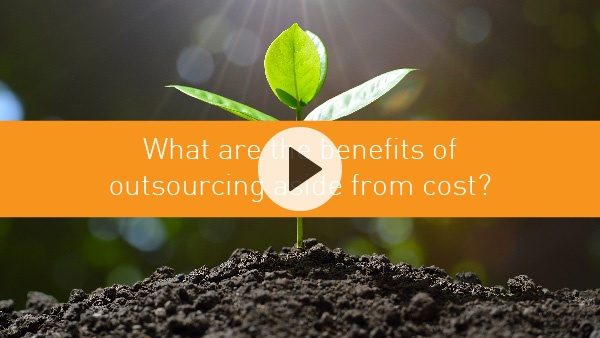 What are the benefits of outsourcing aside from cost?